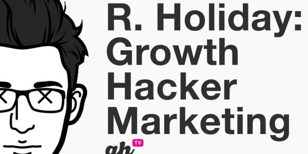 Ryan Holiday  Growth Hacker Marketing 1