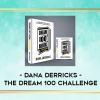 Dana Derricks  Dream 100 Challenge 2
