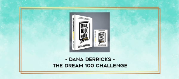 Dana Derricks Dream 100 Challenge 1