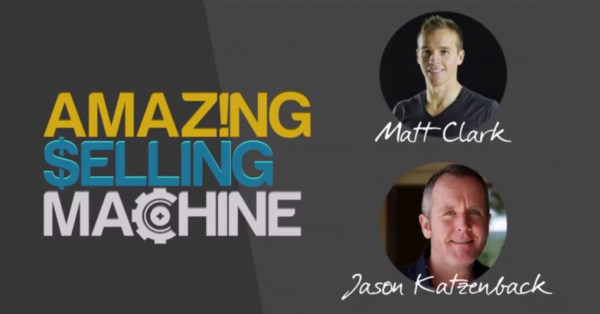 Matt Clark, Jason Katzenback  Amazing Selling Machine 12 1
