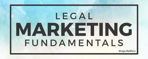 Draye Redfern - Legal Marketing Fundamentals 1