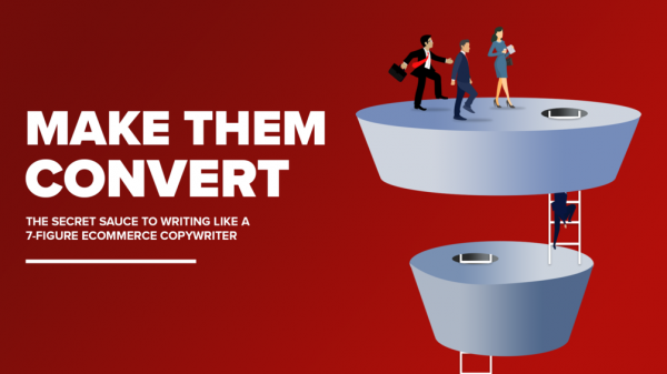 Make Them Convert: The Secret Sauce To Writing Like A 7-Figure Ecommerce Copywriter 1