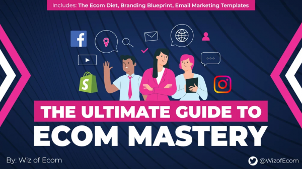 The Ultimate Guide to Ecom Mastery 1