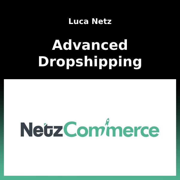Luca Netz - Advanced Dropshipping 1